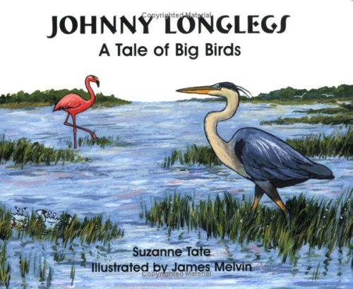 9781878405500: Johnny Longlegs: A Tale of Big Birds (No. 28 in Suzanne Tate's Nature Series)