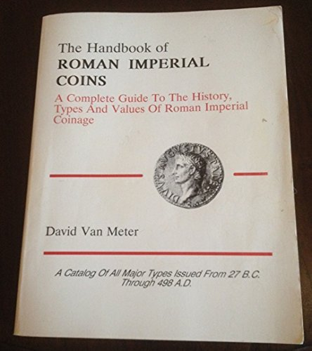 Handbook of Roman Imperial Coins: A Complete Guide to the History, Types and Values of Roman ...