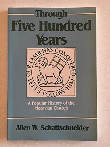 Through Five Hundred Years: A Popular History: Schattschneider, Allen W.