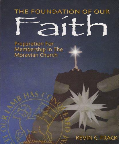 The Foundation of Our Faith : Preparation: Kevin C. Frack