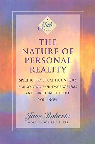 9781878424068: The Nature of Personal Reality: Specific, Practical Techniques for Solving Everyday Problems and Enriching the Life You Know (Jane Roberts)