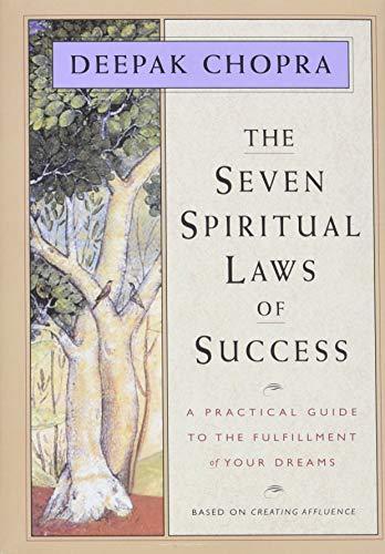 The Seven Spiritual Laws of Success: Chopra, Deepak