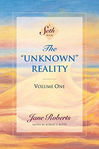 9781878424259: The Unknown Reality Volume 1: Vol 1 (Seth, Seth Book.)