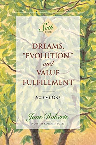 "Dreams, ""Evolution,"" and Value Fulfillment, Volume One: A Seth Book: Vol 1 (Seth, Seth ..."