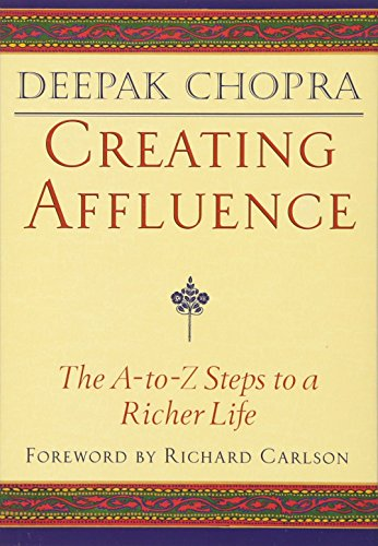 9781878424341: Creating Affluence: The A-to-Z Guide to a Richer Life (Chopra, Deepak)