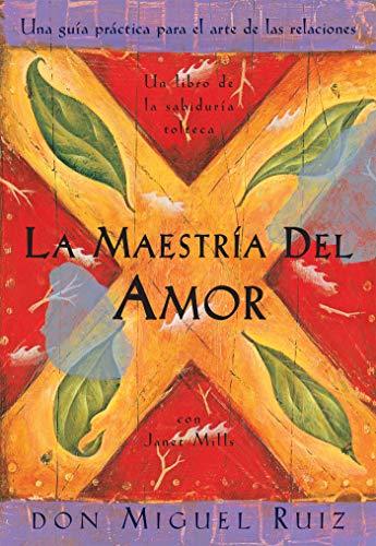 9781878424532: La Maestria del Amor: Un Libro de la Sabiduria Tolteca, the Mastery of Love, Spanish-Language Edition = The Mastery of Love (Toltec Wisdom Book)