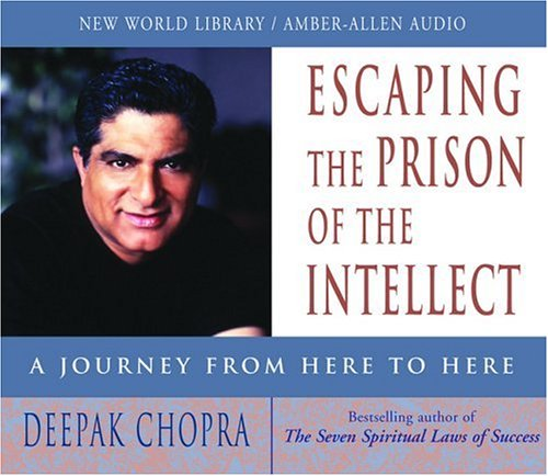 9781878424563: Escaping the Prison of the Intellect: A Journey from Here to Here