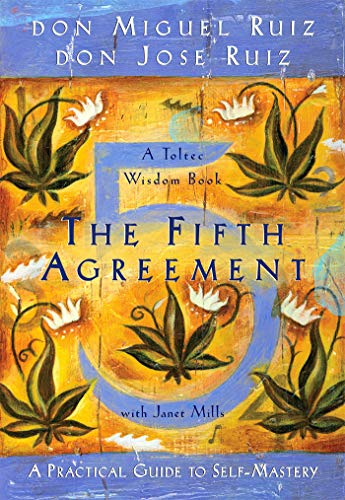 9781878424617: The Fifth Agreement: A Practical Guide to Self-Mastery (Toltec Wisdom Book)