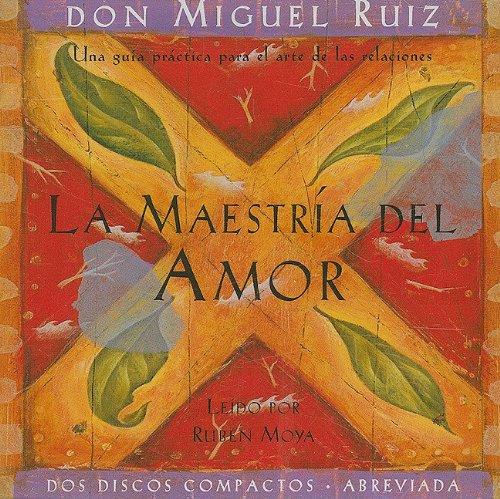 9781878424662: La Maestria del Amor: Una guia practica para el arte de las relaciones (Spanish Edition)
