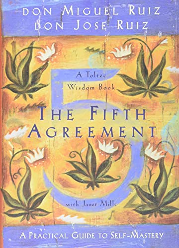 9781878424686: The Fifth Agreement: A Practical Guide to Self-Mastery
