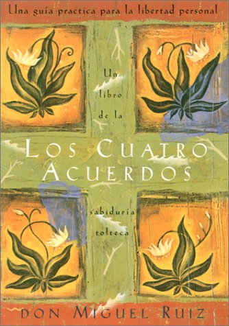9781878424846: Los cuatro acuerdos: Una guia practica para la libertad personal (Four Agreements, Spanish-language edition)