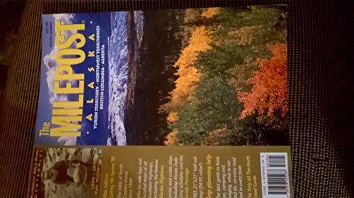 9781878425287: The Milepost Alaska: Yukon Territory, Northwest Territories, British Columbia, Alberta/Spring 96-Spring 97 Edition