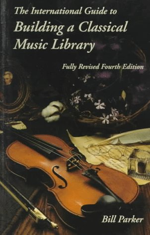9781878427595: The International Guide to Building a Classical Music Library