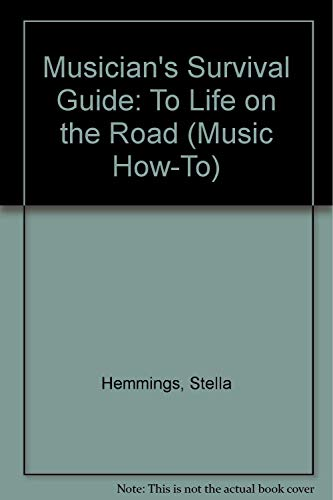 9781878427687: Musician's Survival Guide to Life on the Road (Music How-To)