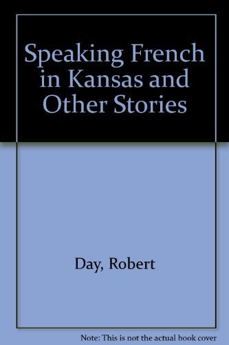 9781878434142: Speaking French in Kansas and Other Stories