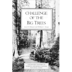 Challenge of the Big Trees: A Resource History of Sequoia and Kings Canyon National Parks: Dilsaver...