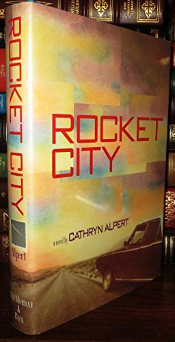Rocket City: A Novel: Alpert, Cathryn