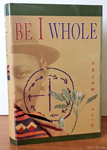 Be I Whole: Brown, Gita