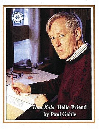 Hau Kola: Hello Friend (Meet the Author): Paul Goble