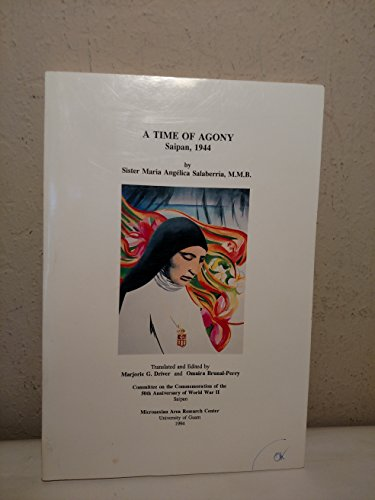9781878453204: Time of agony: The War in the Pacific in Saipan, the personal account of Sister Maria Angelica Salaberria (MARC educational series)