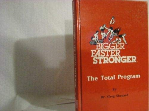 9781878456038: Bigger, faster, stronger: The total program