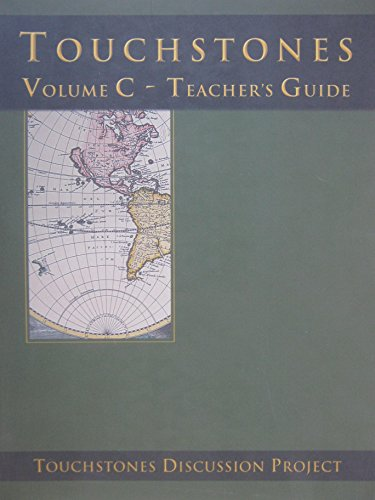 Touchstones Volume C - Teachers Guide (Touchstones Discussion Project) (9781878461629) by Geoffrey Comber; Howard Zeiderman; Nicholas Maistrellis