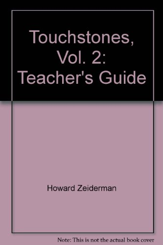 Touchstones, Vol. 2: Teacher's Guide (9781878461711) by Howard Zeiderman
