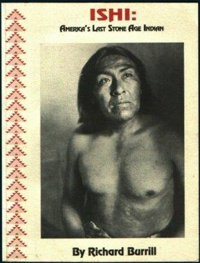 Ishi Rediscovered: Richard L. Burrill