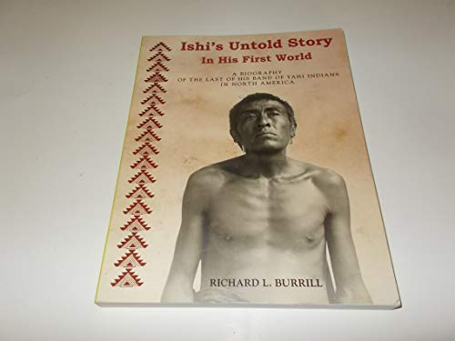 9781878464279: Ishi's Untold Story in His First World