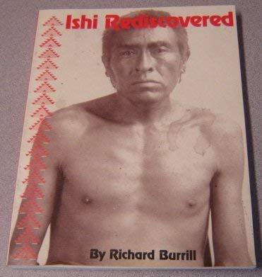Ishi Rediscovered: Richard Burrill