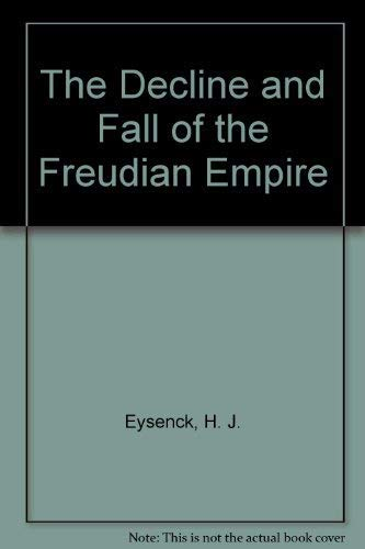 The Decline and Fall of the Freudian: Eysenck, H. J.:
