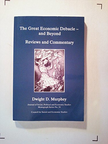 The Great Economic Debacle - And Beyond. Reviews and Commentary (The Journal of Social, Political ...