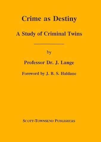 9781878465214: Crime As Destiny: A Study of Criminal Twins