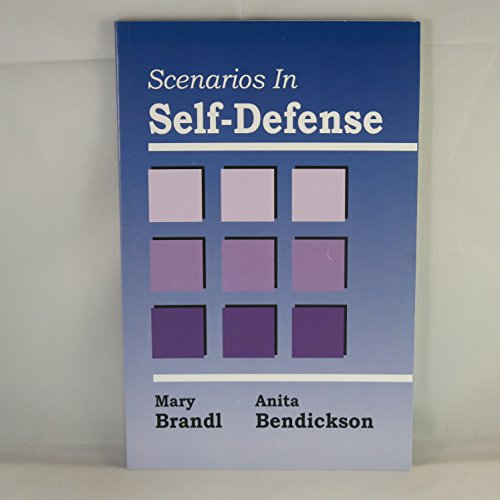 Scenarios in Self-Defense: Brandl, Mary, Bendickson, Anita