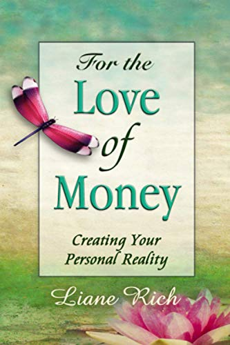 9781878480309: For the Love of Money: Creating Your Personal Reality