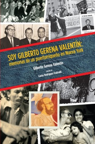 9781878483645: Soy Gilberto Gerena Valentin: memorias de un puertorriqueno en Nueva York (Spanish Edition)