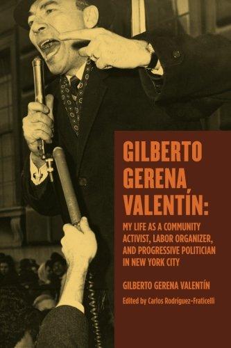 9781878483744: Gilberto Gerena Valentin: My Life as a Community Activist, Labor Organizer an Progressive Politician in New York City