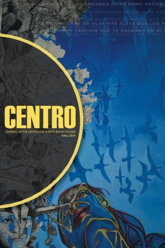 CENTRO Journal of the Center for Puerto Rican Studies: Fall 2014, Vol. 26 No. 2: Puerto Rican ...