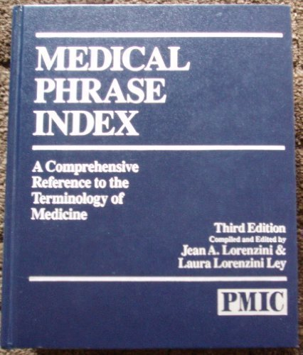 Medical Phrase Index: A Comprehensive Reference to: Jean A. Lorenzini,