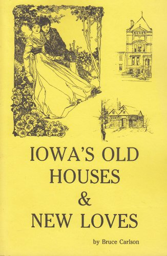 9781878488374: Iowa's Old Houses & New Loves