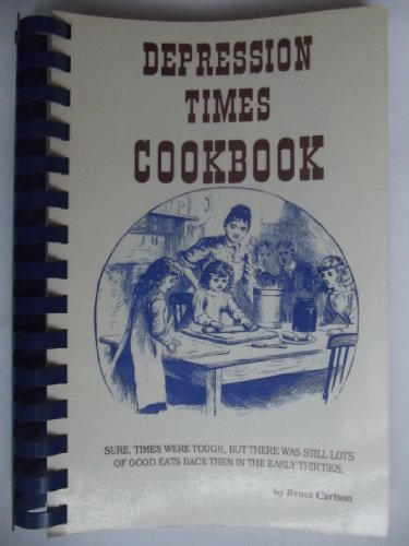 Depression Times Cookbook: Carlson, Bruce