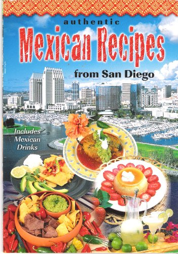 Authentic Mexican Recipes from San Diego: Alice Moffet