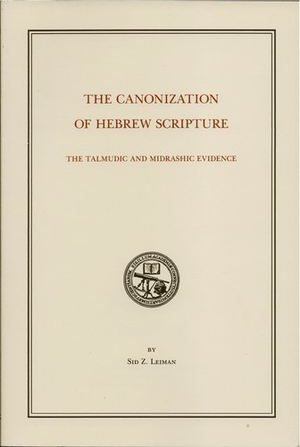 9781878508041: The Canonization of Hebrew Scripture: The Talmudic and Midrashic Evidence (Transactions / the Connecticut Academy of Arts and Sciences)