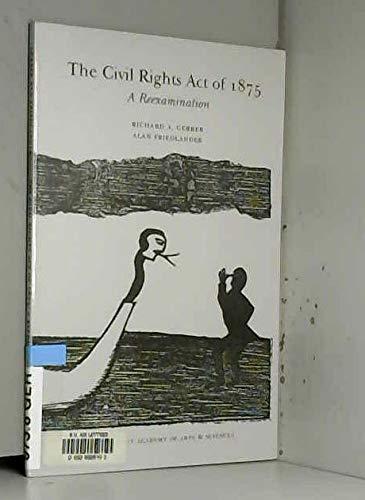 9781878508287: Civil Rights Act of 1875: A Reexamination