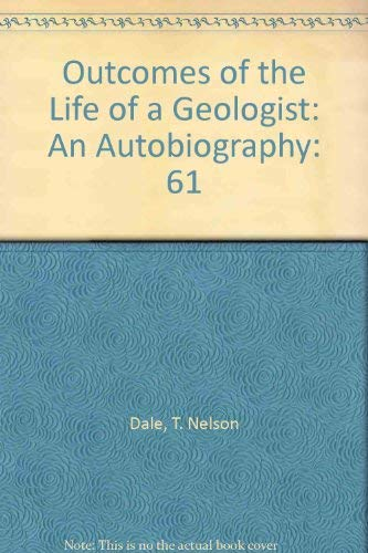 9781878508294: 61: Outcomes of the Life of a Geologist: An Autobiography