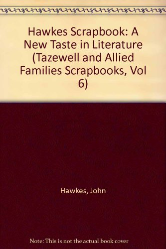 9781878515063: Hawkes Scrapbook: A New Taste in Literature (Tazewell and Allied Families Scrapbooks, Vol 6)