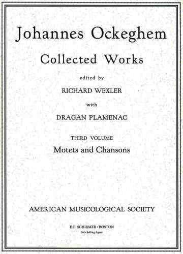 Johannes Ockeghem: Collected Works, vol. III (Motets: Plamenac, Dragan; Wexler,