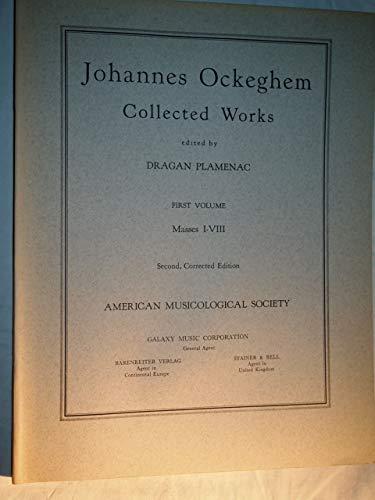 Johannes Ockeghem: Collected Works, Vol. 1 (Masses: Dragan Plamenac ed.)