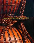 9781878529596: Japanese Bamboo Baskets : Masterworks of Form and Texture