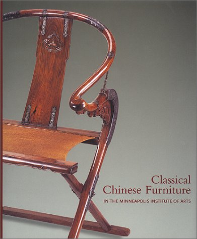 Classical Chinese Furniture in the Minneapolis Institute of Arts: Jacobsen, Robert D.